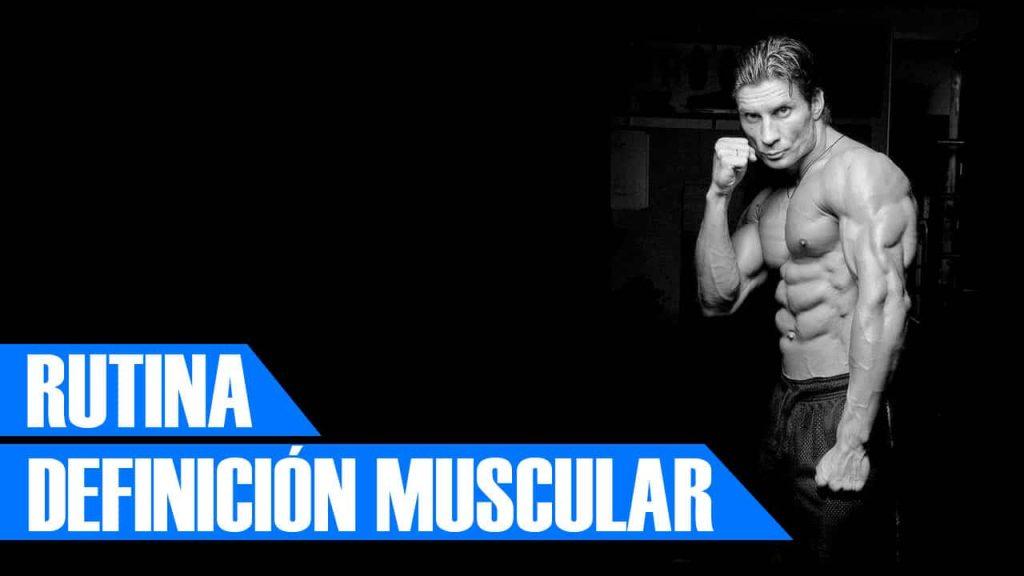 rutina definición muscular quemar grasa