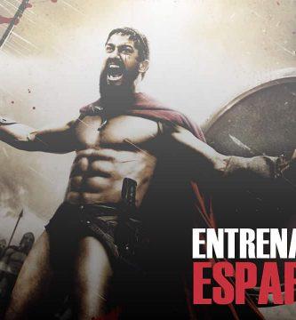Entrenamiento Espartano aumentar fuerza y quemar grasa
