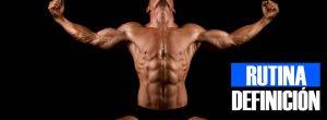 rutina definicion muscular