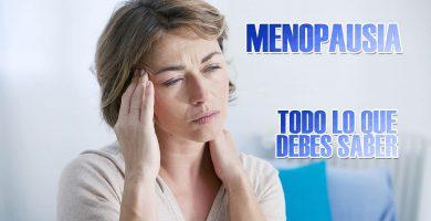 Menopausia Que es Sintomas Causas y tratamientos